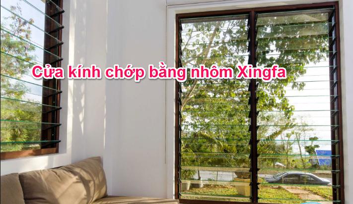 cửa kính chớp bằng nhôm Xingfa